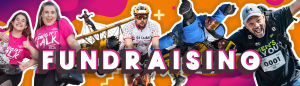 A decorative header with text saying fundraising. Featured are two smiling ladies at the Midnight Walk, a wingwalker, a cyclist, two skydivers and a happy man at men's day out.